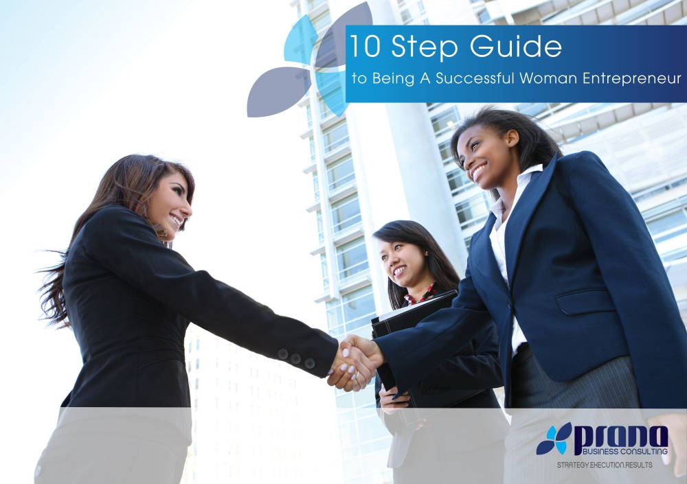 10 Step Guide to becoming a Successful Woman Entrepreneur