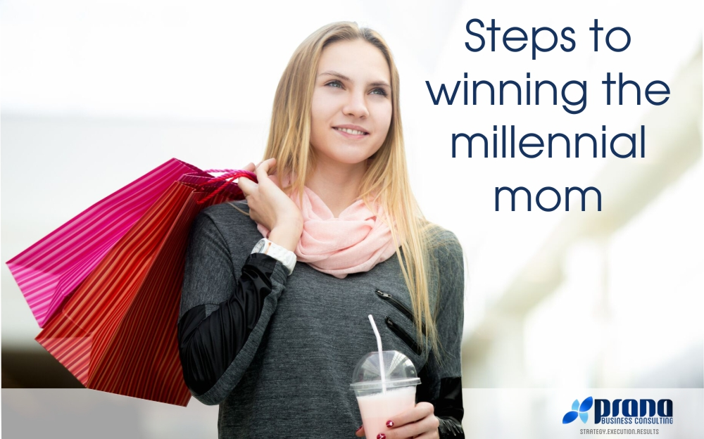 Marketing to Moms – Steps to winning the millennial mom